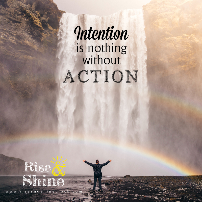 Intention-is-nothing-without-action